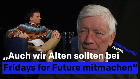 """Zitat: """"Auch wir Alten sollten bei Fridays for Future mitmachen"""". Ein älterer Herr und ein junger Mann befinden sich in einem dunklen Studio."""