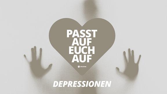 Passt auf euch auf - Teaserbild zum Thema Depressionen
