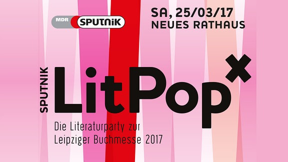 Litpop X - Die Literaturparty zur Leipziger Buchmesse 2017.