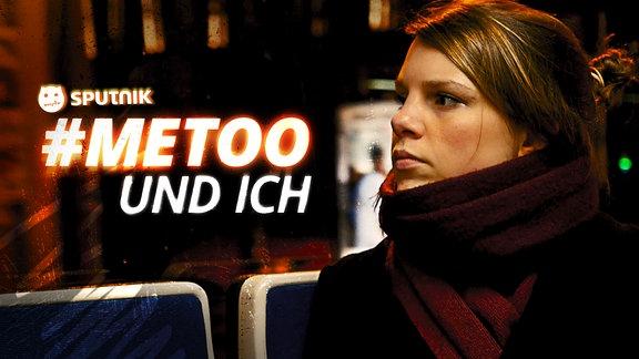 """SPUTNIKerin Friederike in der Straßenbahn, daneben der Schriftzug """"#MeToo und ich"""""""