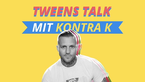 TWEENS TALK mit Kontra K