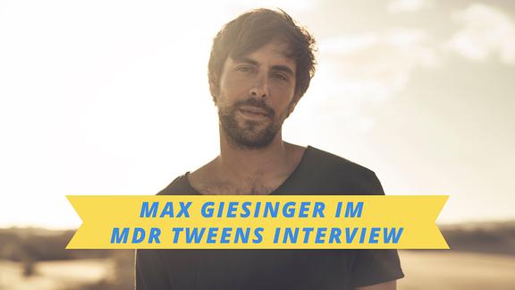 Max Giesinger im MDR TWEENS Interview